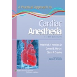 A Practical Approach to Cardiac Anesthesia 5th edition